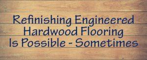 refnishing engineered hardwood flooring