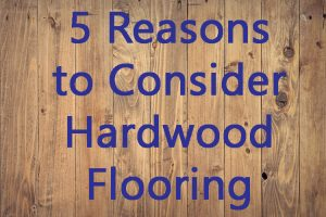 5 reasons to consider hardwood flooring