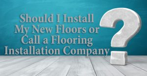DIY or flooring installation company